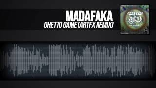 MADAFAKA - Ghetto Game (ARTFX Remix)