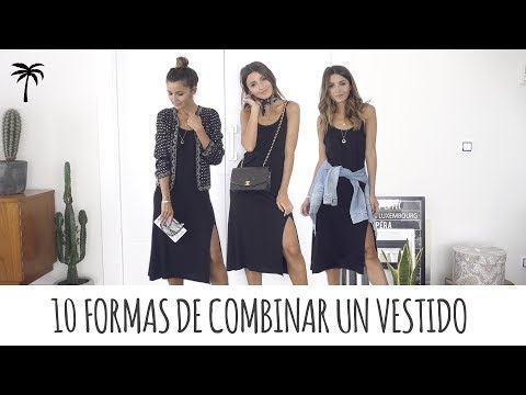 10 FORMAS DE COMBINAR UN VESTIDO | ALEXANDRA PEREIRA