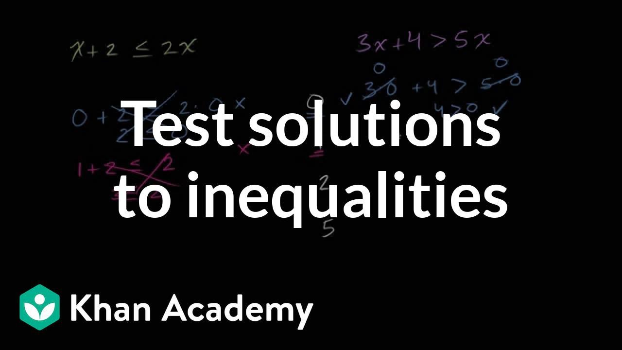 Testing solutions to inequalities (video) | Khan Academy