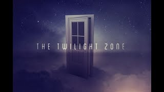 The Twilight Zone!  Buckle Your Supernatural Seat Belts!  Part 1 of 2