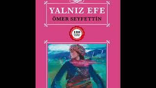 Yalnız Efe - Ömer Seyfettin / Sesli Hikaye