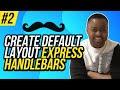 Create default Layout - Express Handleba