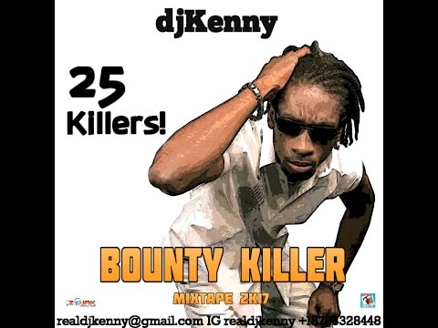 DJ KENNY PRESENTS 25 KILLERS! BOUNTY KILLER MIXTAPE 2K17