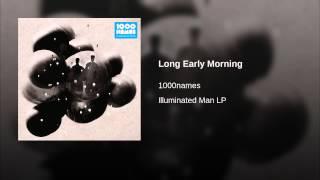 Long Early Morning