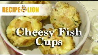 Appetizer Recipe: Cheesy Fish Cups