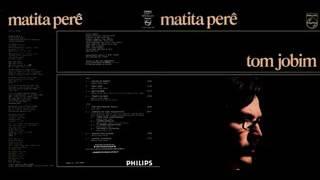 Tom Jobim - Matita Perê - 1973 - Full Album