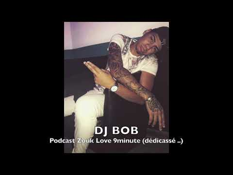 Dj Bob   Podcast Zouk LOve : Mix Live   9minutes