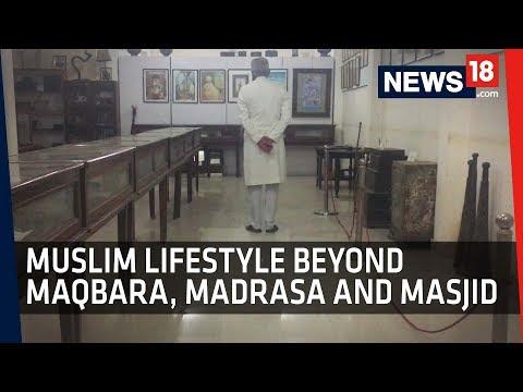 Muslim Lifestyle Beyond Maqbara, Masjid and Madrasa - News18