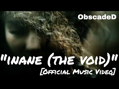 Inane (the void) by Obscaded [Official Music Video 2019]