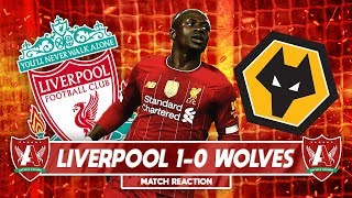 LIVARPOOL GET THE JOB DONE | Liverpool 1-0 Wolves Reaction