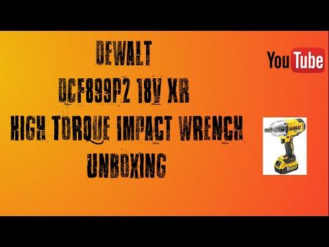 DeWalt DCF899P2 XR High Torque Impact Wrench 18v Unboxing