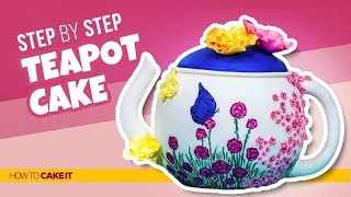 How To Make a Teapot CAKE! | Step By Step | How To Cake It