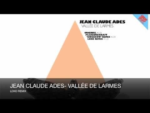 Jean Claude Ades - Vallee De Larmes (Loko Remix)