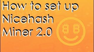 How To Setup The New Nicehash Miner (Version 2.0.1.4)
