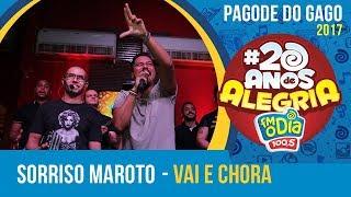 Vai e Chora - Sorriso Maroto (Pagode do Gago #20AnosDeAlegria)