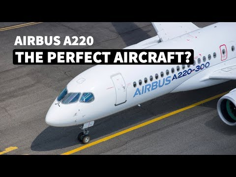 Why The AIRBUS A220 Could Be The Perfect Aircraft
