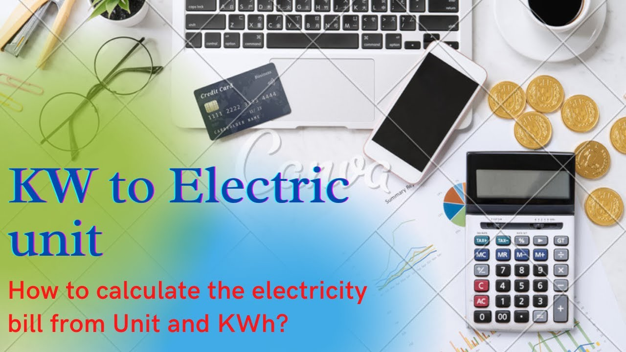 Download KW to electric unit | How to calculate the electricity bill from Unit and KWh? Monthly  calculator