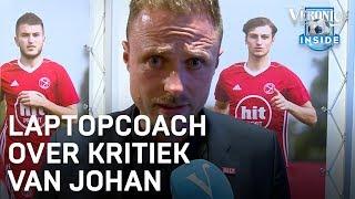 Laptopcoach over kritiek van Johan | DENNIS - VERONICA INSIDE