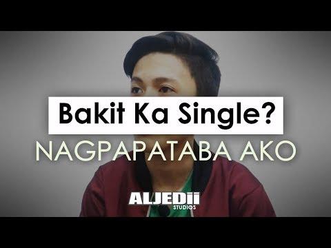 """Bakit Ka Single? - """"Nagpapataba Ako"""""""