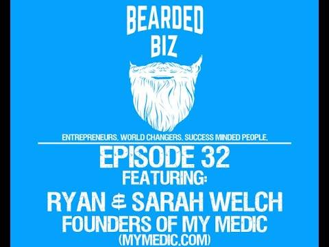 Bearded Biz Show - Ep. 32 - Founders of My Medic - Ryan & Sarah Welch