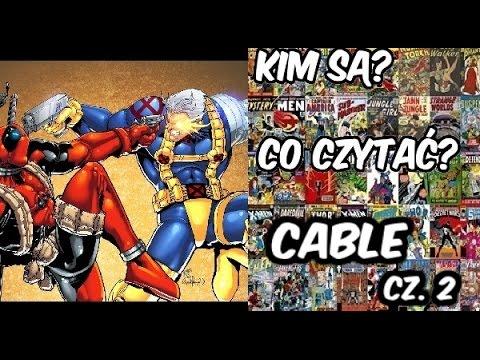 """Cable i Deadpool - Czyli największy bromance Marvela - """"Kim są? Co czytać?"""". Odcinek 18."""