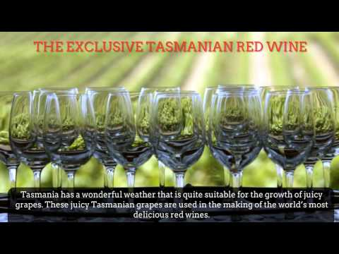 Tasmanian Red Wine: Tasmanian Red Wine Raise a Glass of Joy