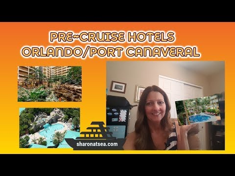 PRE~CRUISE HOTELS ORLANDO/PORT CANAVERAL