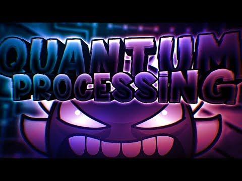 Quantum Processing 100% By Riot (Extreme Demon)   Geometry Dash