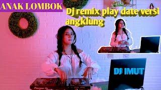 Download DJ REMIX PLAY DATE versi ANGKLUNG || ENAK BANGAT (dj imut)