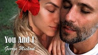 You And I   George Michael  (TRADUÇÃO) HD (Lyrics Video)