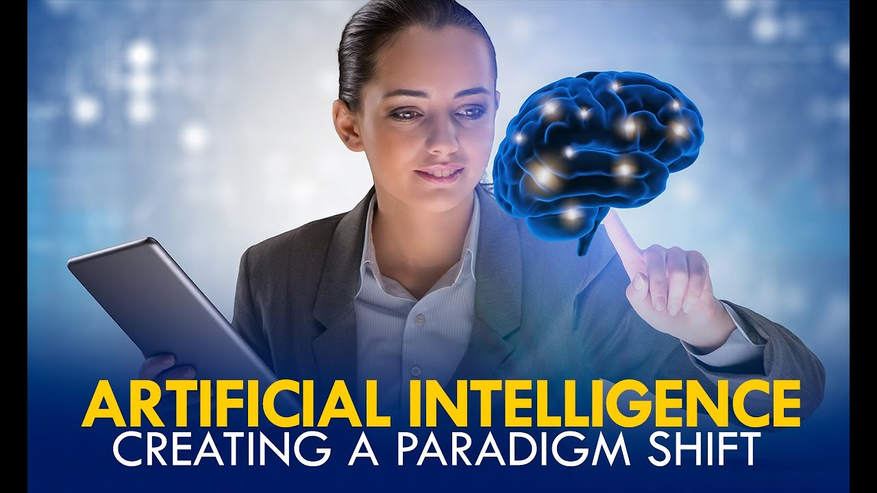 Artificial Intelligence - Creating a Paradigm Shift | The Age of AI