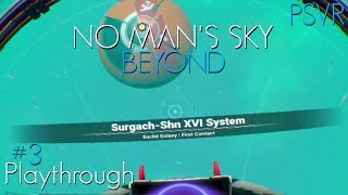 No Man's Sky Beyond PSVR Playthrough #3 (Leaving the Solar System)