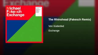 The Rhinohead (Fakesch Remix)