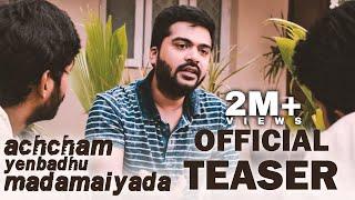 Achcham Yenbadhu Madamaiyada Official Teaser  A R Rahman  Gautham Vasudev Menon