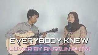 Everybody Knew - Citra Scholastika (Cover By ANGGUN PUTRI)