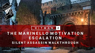 HITMAN 2 | The Marinello Motivation | Escalation | Level 1-3 | Silent Assassin | Walkthrough
