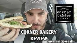 CORNER BAKERY REVIEW (SWEATPANTS JOE EATS) (2018) Corner Bakery Cafe Review