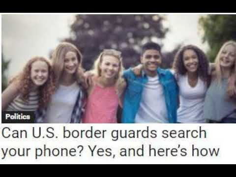 Can U.S. border guards search your phone? Yes, and here's how