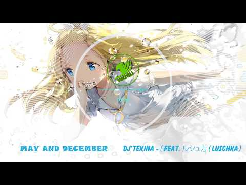 Dj'Tekina - May and December (feat. ルシュカ (Luschka))