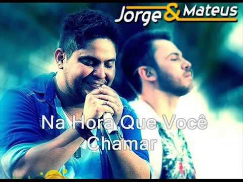 Jorge e Mateus Na Hora Que Você Chamar ( Musica Nova 2013 )