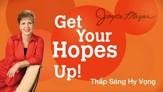 JOYCE MEYER | Thắp Sáng Hy Vọng! * Get Your Hopes Up! *