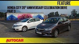Honda City   20th Anniversary Celebration Drive - Part 3   Autocar India