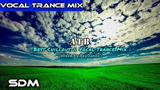 ATB - Best Melodic & Vocal Trance Mix 2018 (Mixed by SkyDance)