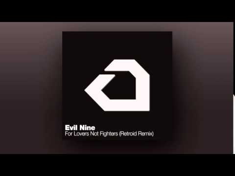 Evil Nine - For Lovers Not Fighters (Retroid Remix)