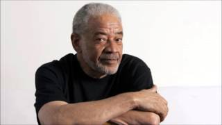 Bill Withers - Who Is He What Is He To You