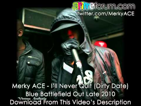 Merky ACE - I'll Never Quit (Dirty Date - Produced by Zdot)