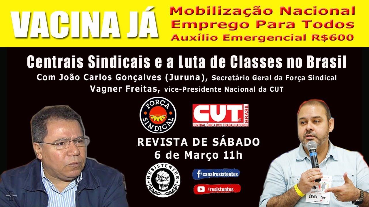 Centrais Sindicais e a Luta de Classes no Brasil, com Juruna (Força Sindical) e Vagner Freitas (CUT)