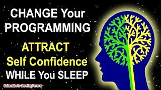 CONFIDENCE Affirmations while you SLEEP! Program Your Mind Power for WEALTH & SUCCESS!!