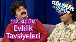 Güldür Güldür Show 127. Bölüm, Evlilik Tavsiyeleri Skeci