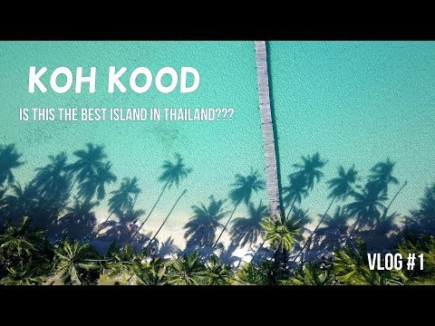 IS KOH KOOD THAILAND'S BEST ISLAND? (MY FIRST EVER VLOG)